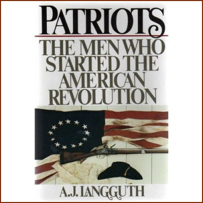 Patriots by A. J. Langguth